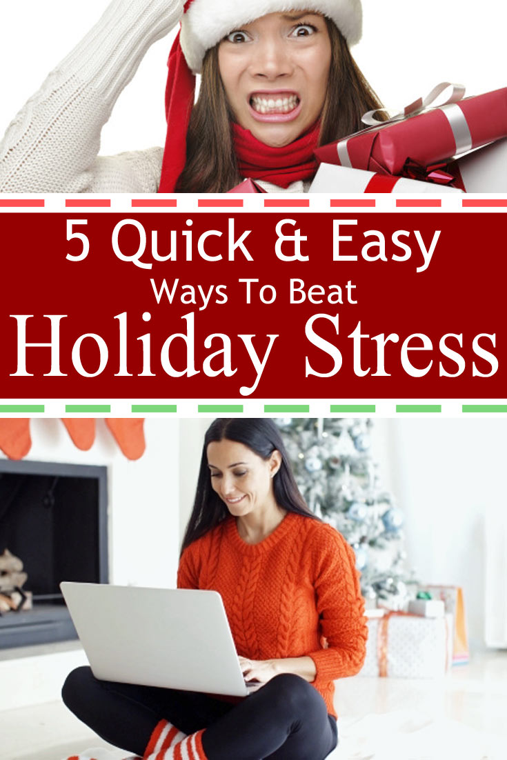 5 Quick and Easy Ways To Beat Holiday Stress
