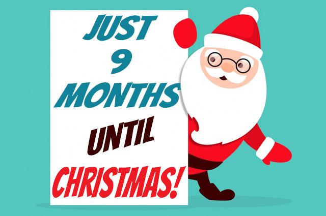 9 Months Til Christmas