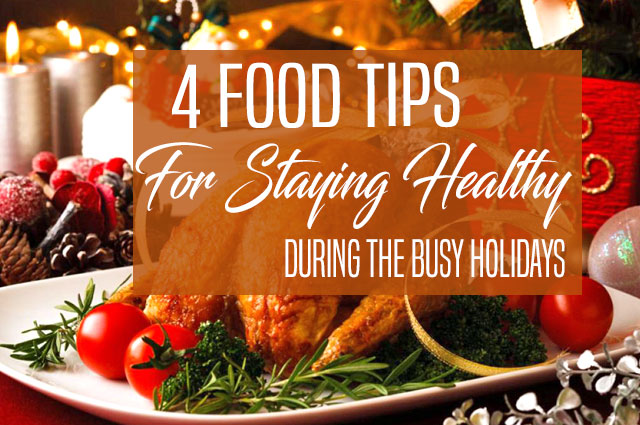 4 Food Tips Stay Healthy Holidays